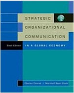 Strategic Organizational Communication: In a Global Economy (with Infotrac) [With Infotrac] (Hardcover, 6, Revised)