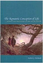 The Romantic Conception of Life: Science and Philosophy in the Age of Goethe (Paperback, 2)