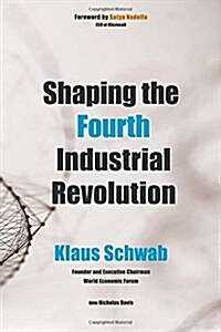 Shaping the Fourth Industrial Revolution (Paperback)