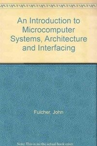 An introduction to microcomputer systems : architecture and interfacing