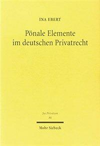 Pönale Elemente im deutschen Privatrecht : von der Renaissance der Privatstrafe im deutschen Recht