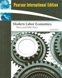 Modern labor economics : theory and public policy 10th ed., Pearson international ed
