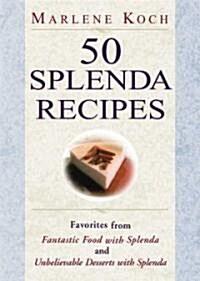 50 Splenda Recipes: Favorites from Fantastic Food with Splenda, and Unbelievable Desserts with Splenda (Paperback)