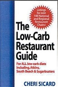 The Low-Carb Restaurant Guide: Eat Well at Americas Favorite Restaurants and Stay on Your Diet (Paperback)