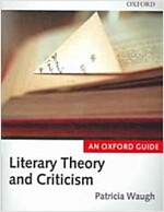 Literary Theory and Criticism : An Oxford Guide (Paperback)