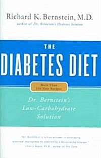The Diabetes Diet: Dr. Bernsteins Low-Carbohydrate Solution (Hardcover)