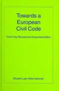 Towards a European civil code 3rd fully rev. and expanded ed