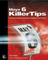 Maya 6: killer tips 1st ed