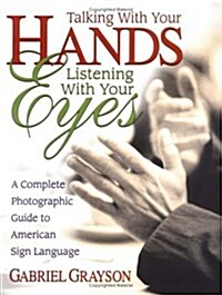 Talking With Your Hands, Listening With Your Eyes ()