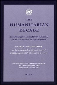 The humanitarian decade : challenges for humanitarian assistance in the last decade and into the future