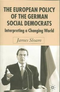 The European policy of the German Social Democrats : interpreting a changing world