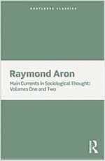 Main Currents in Sociological Thought : 2 Volume Set (Paperback)
