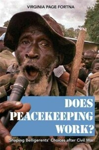 Does peacekeeping work? : shaping belligerents' choices after civil war