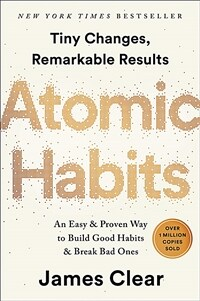 Atomic Habits: An Easy & Proven Way to Build Good Habits & Break Bad Ones (Hardcover)