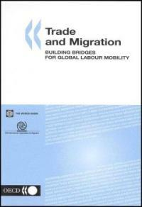 Trade and migration : building bridges for global labour mobility