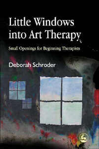 Little windows into art therapy : small openings for beginning therapists
