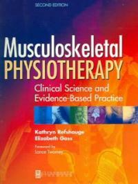 Musculoskeletal physiotherapy : clinical science and evidence-based practice 2nd ed