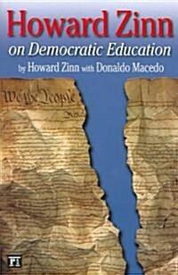 Howard Zinn on Democratic Education (Paperback)