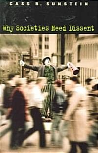 Why Societies Need Dissent (Paperback, Revised)