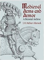 Medieval Arms and Armor: A Pictorial Archive (Paperback)