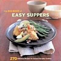 The Big Book of Easy Suppers: 270 Delicious Recipes for Casual Everyday Cooking (Paperback)