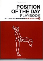 Position of the Day Playbook: Sex Every Day in Every Way (Bachelorette Gifts, Adult Humor Books, Books for Couples) (Paperback)
