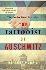 The Tattooist of Auschwitz : the heart-breaking and unforgettable Sunday Times bestseller (Paperback)