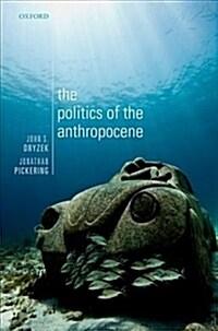 The Politics of the Anthropocene (Paperback)