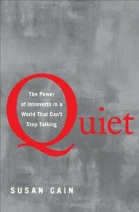 Quiet : the power of introverts in a world that can't stop talking 1st ed