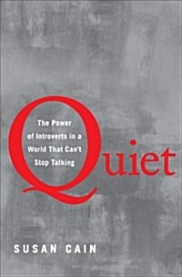 Quiet: The Power of Introverts in a World That Cant Stop Talking (Hardcover)