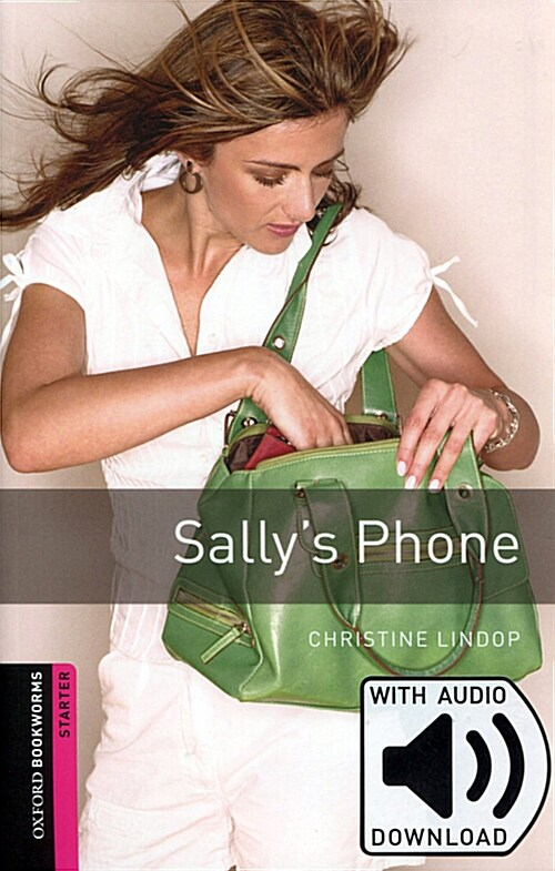 Oxford Bookworms Library: Starter Level:: Sallys Phone audio pack (Paperback, MP3 download)