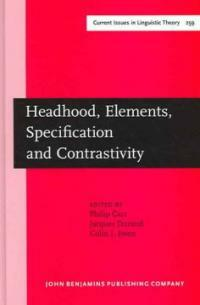 Headhood, elements, specification, and contrastivity : phonological papers in honor of John Anderson