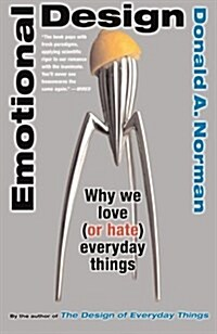 Emotional Design: Why We Love (or Hate) Everyday Things (Paperback)