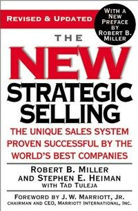 The New Strategic Selling: The Unique Sales System Proven Successful by the World's Best Companies (Paperback, Revised and Upd)