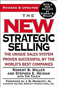 The New Strategic Selling: The Unique Sales System Proven Successful by the Worlds Best Companies (Paperback, Revised and Upd)