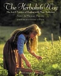 The Herbalists Way: The Art and Practice of Healing with Plant Medicines (Paperback, Revised)