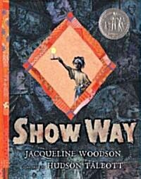 Show Way (Hardcover)