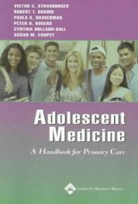 Adolescent medicine : a handbook for primary care