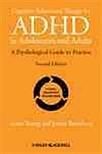 Cognitive-Behavioural Therapy for ADHD in Adolescents and Adults: A Psychological Guide to Practice (Hardcover, 2)