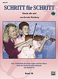 Step by Step 3b -- an Introduction to Successful Practice for Violin Schritt F? Schritt (Paperback, Compact Disc)