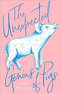 The Unexpected Genius of Pigs (Hardcover, edition)