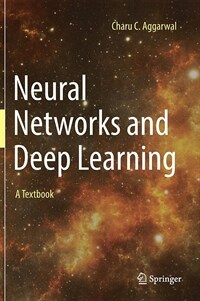 Neural networks and deep learning : a textbook
