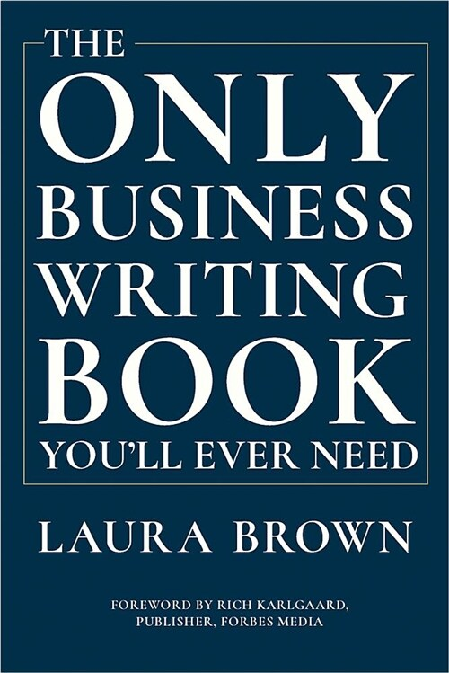 The Only Business Writing Book Youll Ever Need (Hardcover)