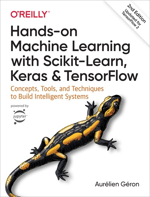 Hands-On Machine Learning with Scikit-Learn, Keras, and Tensorflow: Concepts, Tools, and Techniques to Build Intelligent Systems (Paperback, 2)