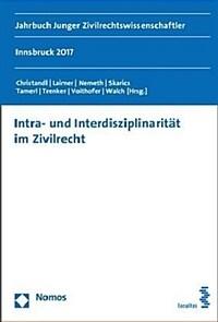 Intra- und Interdisziplinarität im Zivilrecht : Innsbruck 2017 / 1. Auflage