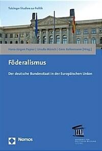 Föderalismus : der deutsche Bundesstaat in der Europäischen Union / 1. Auflage
