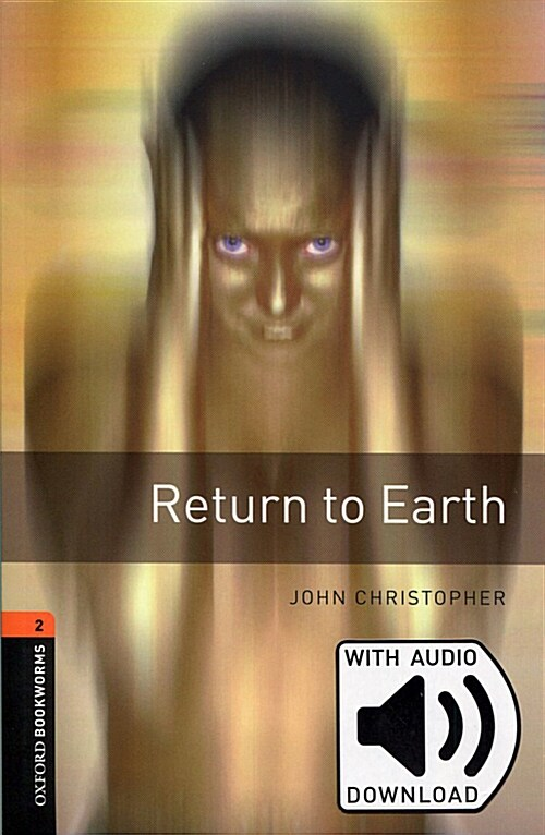 Oxford Bookworms Library: Level 2:: Return to Earth Audio Pack (Package, 3 Revised edition)