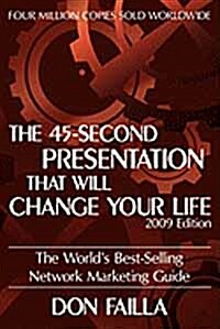 The 45 Second Presentation That Will Change Your Life (Paperback)