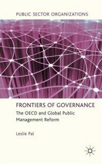 Frontiers of governance : the OECD and global public management reform