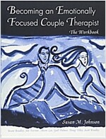 Becoming an Emotionally Focused Couple Therapist : The Workbook (Paperback)